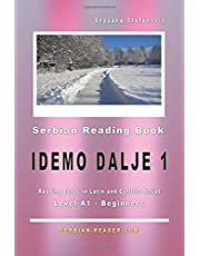 "Serbian Reading Book ""Idemo dalje 1"": Level A1 - Beginners, Reading Texts in Latin and Cyrillic Script"