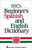 NTC's Beginner's Spanish and English Dictionary, Regina M. Qualls and L. Sanchez, 0844276995