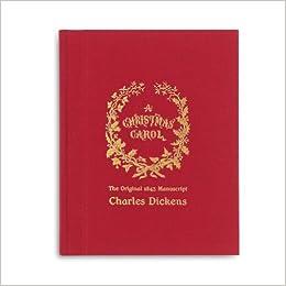 A Christmas Carol: The Original 1843 Manuscript: Charles Dickens: 9781929154449: Amazon.com: Books