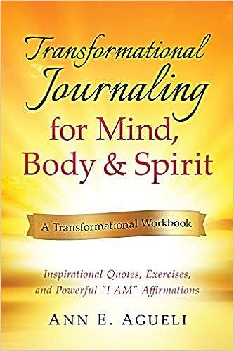 Transformational Journaling For Mind Body Spirit Inspirational