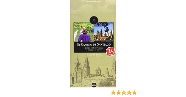 El Camino De Santiago: Desde Roncesvalles y desde Somport: 2 ...