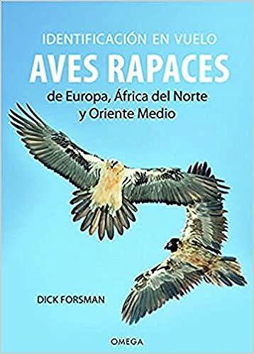 Identificación en vuelo de las aves rapaces GUIAS DEL NATURALISTA. AVES: Amazon.es: FORSMAN, DICK, MANUEL PIJOAN: Libros