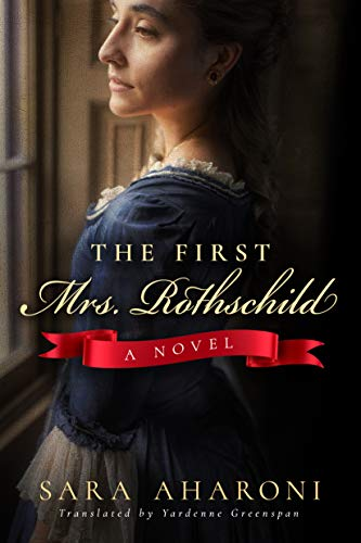 The First Mrs. Rothschild: A Novel por Sara Aharoni