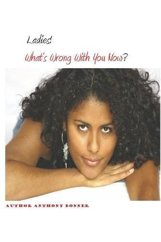 Download Ladies! What's Wrong With You Now? PDF