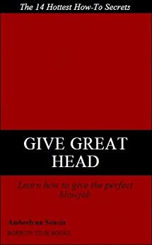 tips to give great head How to Give a 3-Minute Blow Job - Momtastic.