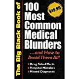 img - for The Big Black Book of 100 Most Common Medical Blunders - and How to Avoid Them All! book / textbook / text book