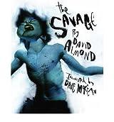 THE SAVAGE BY (ALMOND, DAVID) HARDBACK