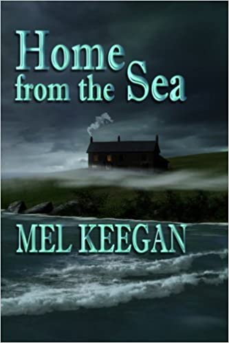 Home from the Sea by Mel Keegan (2013-06-27)
