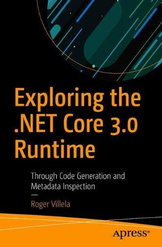 Exploring the  NET Core 3 0 Runtime: Through Code Generation
