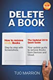 DELETE A BOOK   How to remove  Kindle Books Step by step with Screenshots. The Updated 2018  Quick Guide: Your update guide to remove Books from Devices and Cloud. (Kindle Utility)