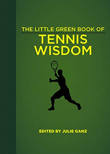 The Little Green Book of Tennis Wisdom