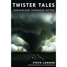 Twister Tales: Unraveling Tornado Myths