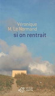 Si on rentrait, Le Normand, Véronique M.