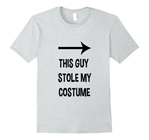Quick And Easy Halloween Costumes For Guys (Mens Guy Stole My Costume Halloween T Shirt XL Heather Grey)