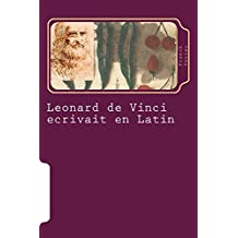 Leonard de Vinci ecrivait en Latin: Cerise sur le gâteau (French Edition)