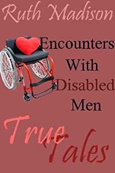 True Tales: Encounters with Disabled Men - Kindle edition by Ruth