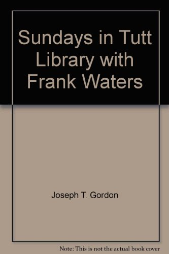 Books : Sundays in Tutt Library with Frank Waters