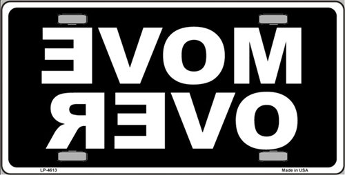 Move Over (Black) Vanity Metal Novelty License Plate Tag - Over License Plate