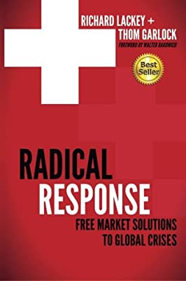 Radical Response: Free Market Solutions to Global Crises: Amazon ...