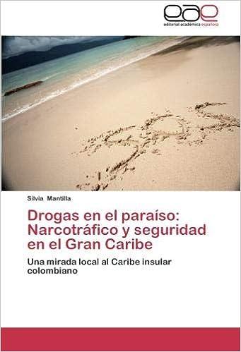 Drogas en el paraíso: Narcotráfico y seguridad en el Gran ...