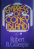 Empress of Coney Island, Robert B. Gillespie, 0396087205