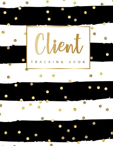 Client Tracking Book: Hairstylist Client Data Organizer Log Book with A - Z Alphabetical Tabs | Personal Client Record Book Customer Information | ... Salons, Nail, Hair Stylists, Barbers & More)