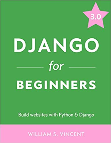 Django for Beginners by William Vincent