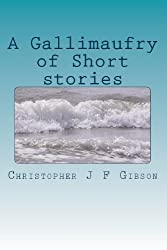 A Gallimaufry of Short stories
