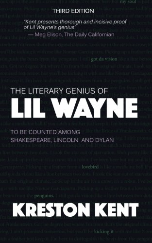The Literary Genius of Lil Wayne: The case for Lil Wayne to be counted among Shakespeare and Dylan (Lil Wayne Lyrics compare prices)