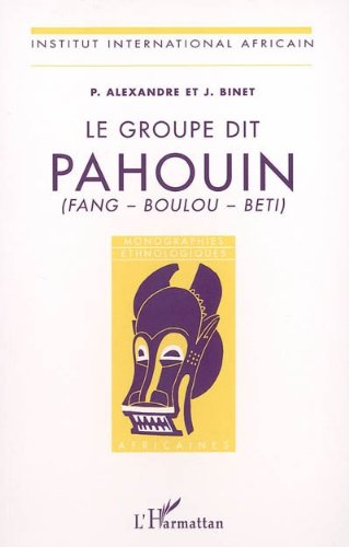 Groupe Dit Pahouin (Fang-Boulou-Beti) (French Edition)