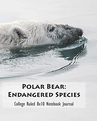 (Polar Bear: Endangered Species College Ruled 8x10 Notebook Journal)