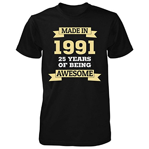 Made In 1991 25 Years Of Being Awesome - Unisex Tshirt