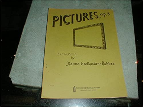 Download fuld google bog Pictures, Op.3 for The Piano by Dianne Goolkasian-Rahbee PDF PDB CHM B0174W4CIM