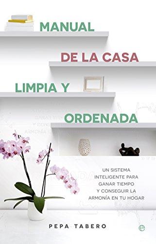 Manual de la casa limpia y ordenada (Fuera de colección) (Spanish Edition)