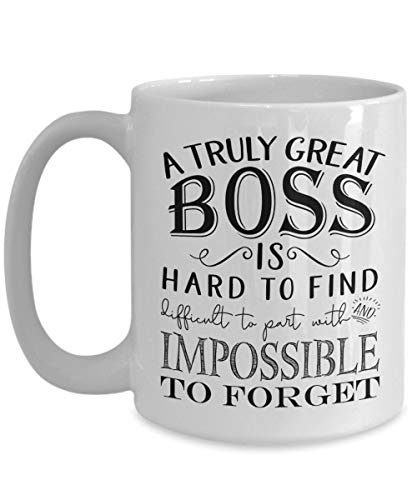 A Truly Great Boss is Hard To Find Difficult to Part With Mug - Best Gift Idea for Men or Women Bosses Day Leaving Moving Appreciation Retirement (11oz, white)