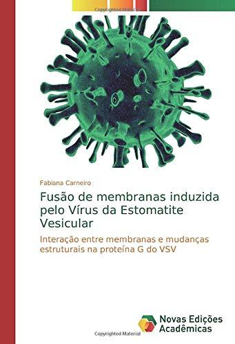 Fusão de membranas induzida pelo Vírus da Estomatite ...