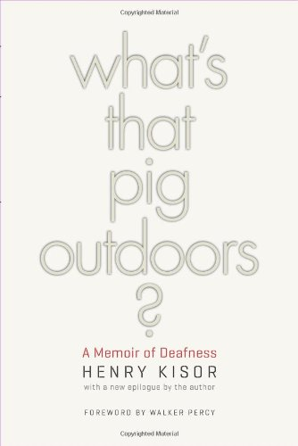 What's That Pig Outdoors?: A Memoir of Deafness