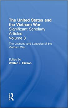Book The Vietnam War: Executive - Legislative Relations, Tracing the Impact of the War on U.S. Governmental Structures and Policies: Leadership and ... War Vol 3 (United States and the Vietnam War)