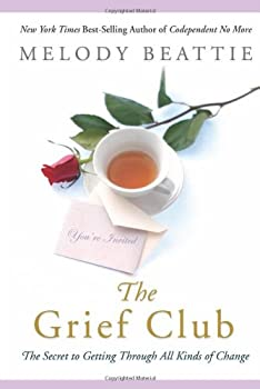The Grief Club: The Secret to Getting Through All Kinds of Change 1592853498 Book Cover
