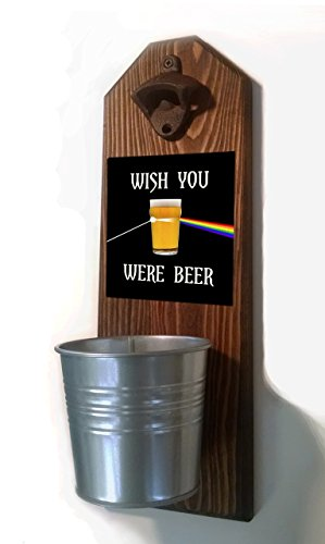 Wish You Were Beer - Pink Floyd Inspired - Bottle Opener and Cap Catcher. Handmade by a Vet. Solid Pine. Rustic cast iron bottle opener and galvanized bucket. Great gift for the Craft Beer Lover!