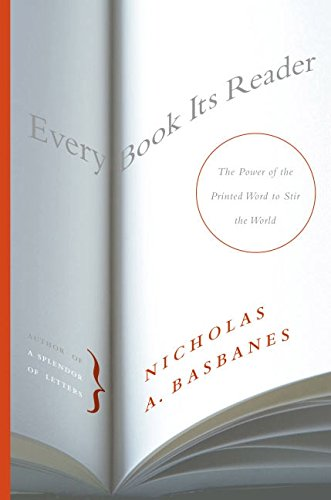 - Every Book Its Reader: The Power of the Printed Word to Stir the World