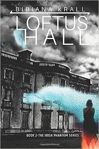 Loftus Hall (The Irish Phantom Series) Paperback – June 22, 2019 by Bibiana Krall  (Author)