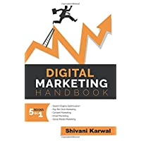Digital Marketing Handbook: A Guide to Search Engine Optimization, Pay per Click Marketing, Email Marketing, Content Marketing, Social Media Marketing