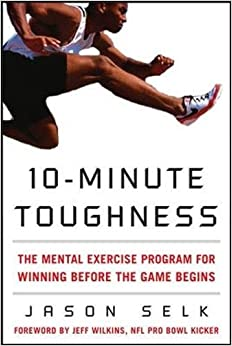 10-Minute Toughness: The Mental Training Program for Winning ...