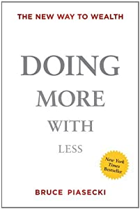 Doing More with Less: The New Way to Wealth by Bruce Piasecki (2012-03-06)
