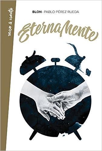 Eternamente (Verso&Cuento): Amazon.es: Pablo Pérez Rueda ...