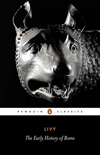 Livy: The Early History of Rome, Books I-V (Penguin...
