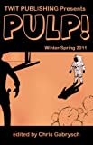 img - for Twit Publishing Presents: PULP! book / textbook / text book