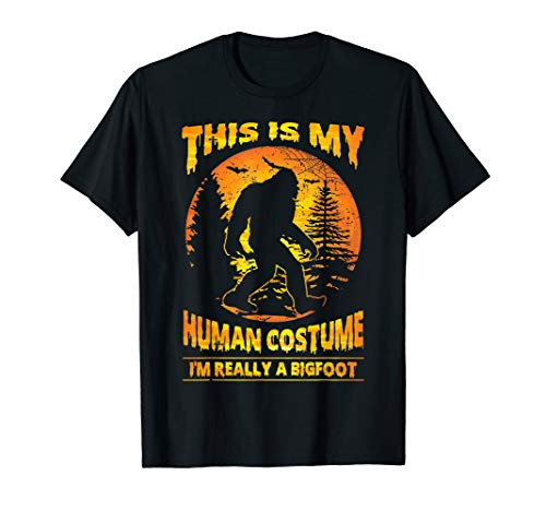 This Is My Human Costume I'm Really A Bigfoot Shirt