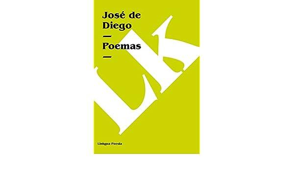 Amazon.com: Poemas (Poesia) (Spanish Edition) eBook: José de Diego: Kindle Store